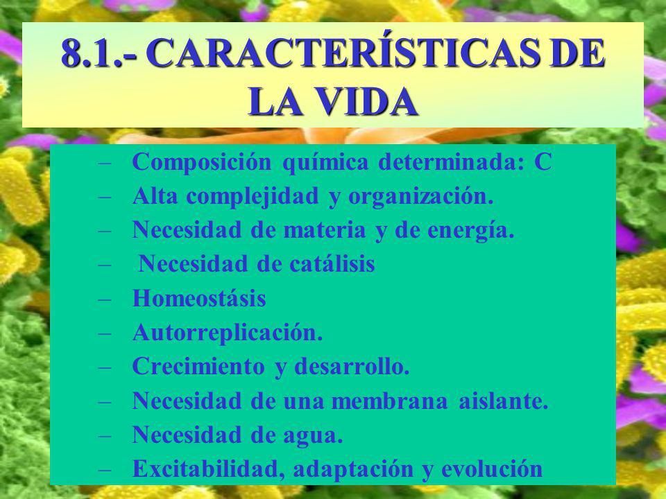 8.1.- CARACTERÍSTICAS DE LA VIDA