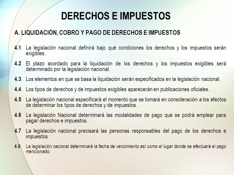 DERECHOS E IMPUESTOS A. LIQUIDACIÓN, COBRO Y PAGO DE DERECHOS E IMPUESTOS.