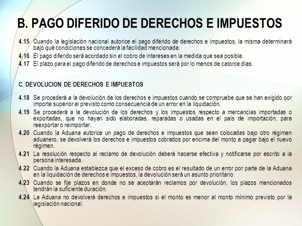 B. PAGO DIFERIDO DE DERECHOS E IMPUESTOS