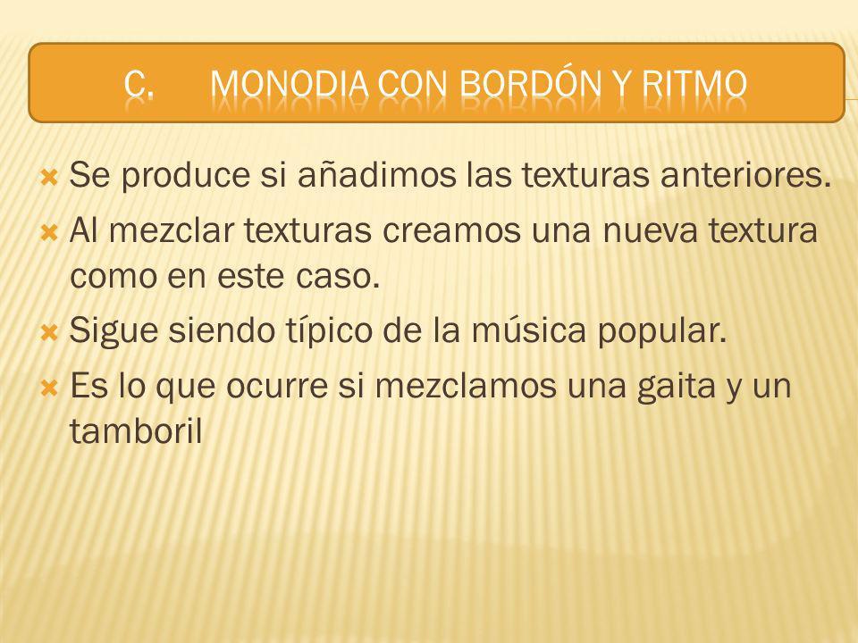 C. MONODIA CON BORDÓN y RITMO