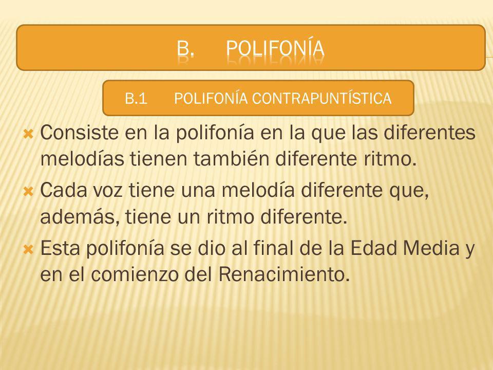 B.1 POLIFONÍA CONTRAPUNTÍSTICA