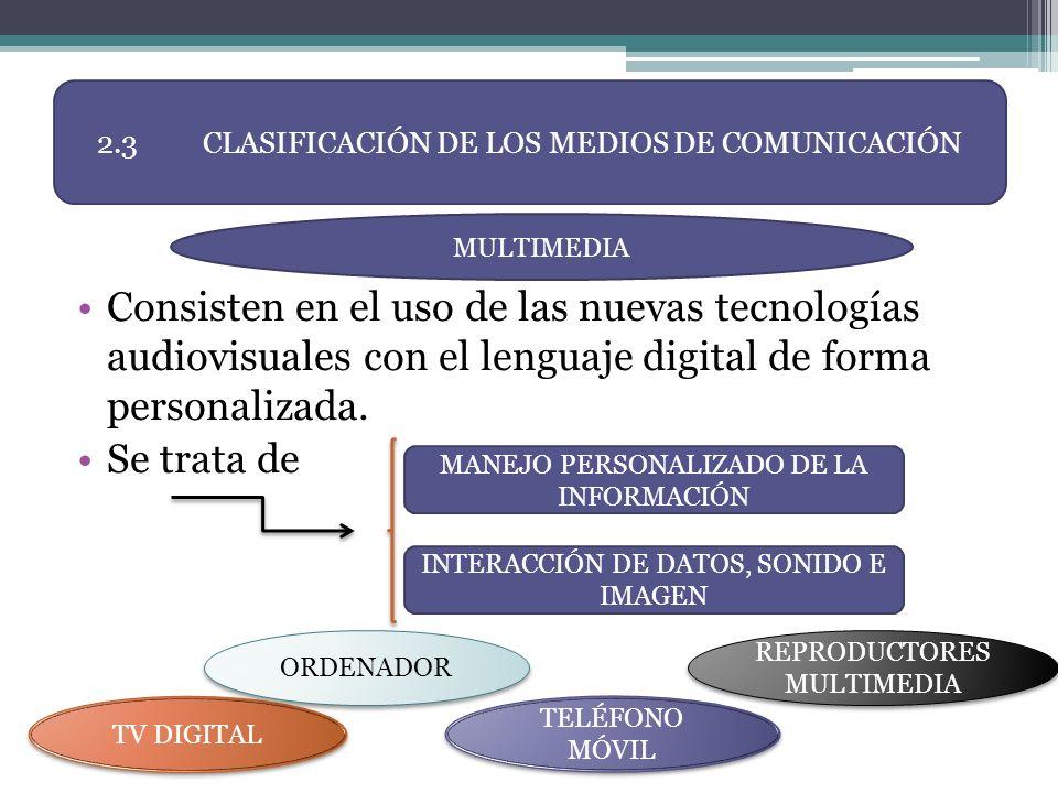 2.3 CLASIFICACIÓN DE LOS MEDIOS DE COMUNICACIÓN