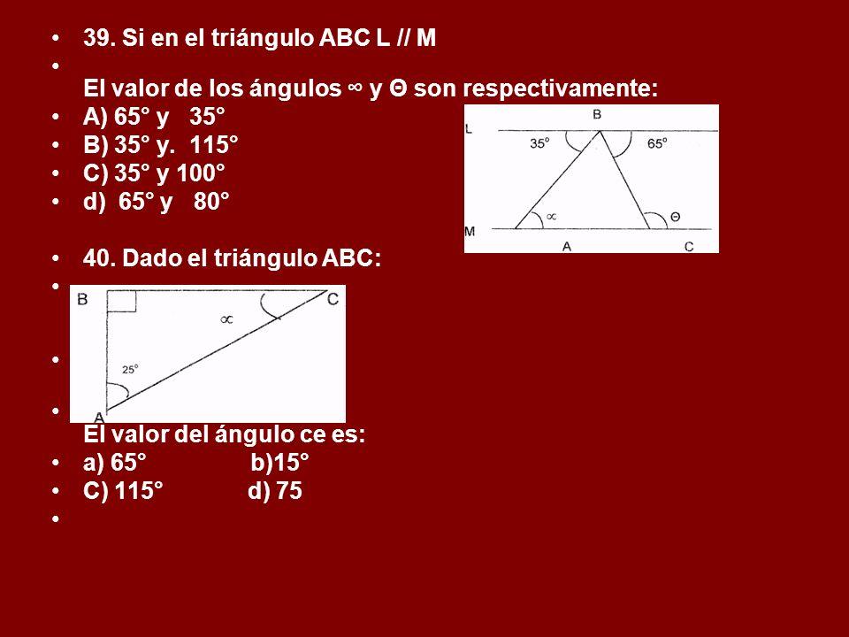 39. Si en el triángulo ABC L // M