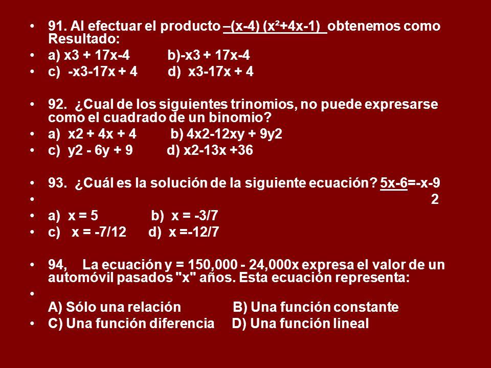 91. Al efectuar el producto –(x-4) (x²+4x-1) obtenemos como Resultado: