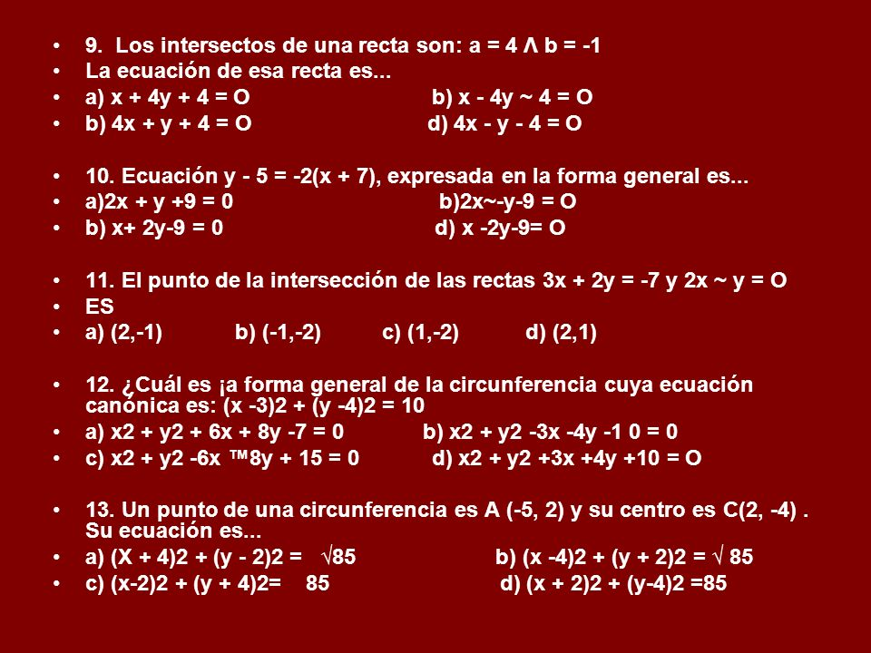9. Los intersectos de una recta son: a = 4 Λ b = -1