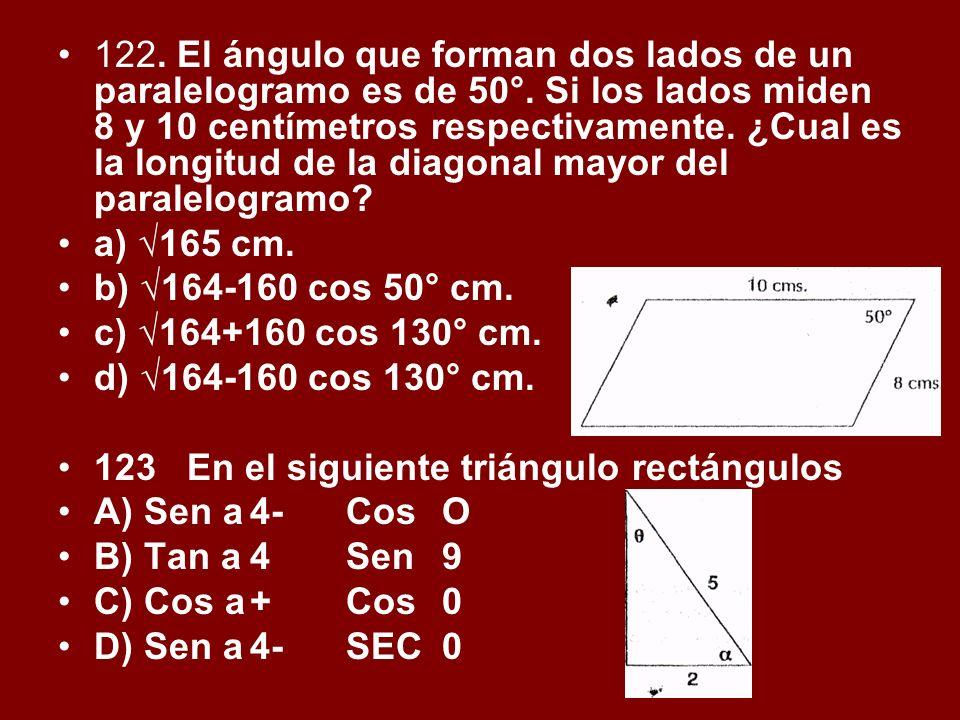 122. El ángulo que forman dos lados de un paralelogramo es de 50°