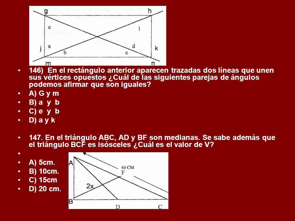 146) En el rectángulo anterior aparecen trazadas dos líneas que unen sus vértices opuestos ¿Cuál de las siguientes parejas de ángulos podemos afirmar que son iguales