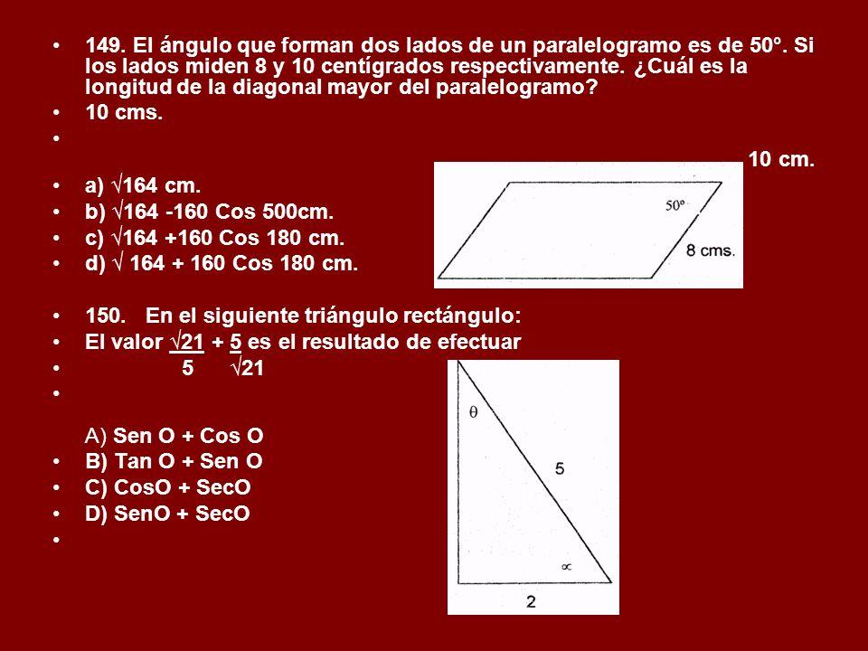 149. El ángulo que forman dos lados de un paralelogramo es de 50°