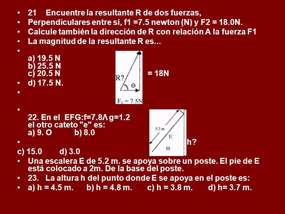 21 Encuentre la resultante R de dos fuerzas,