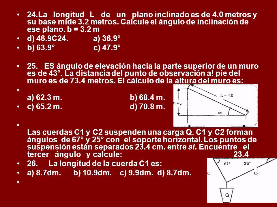 24. La longitud L de un plano inclinado es de 4