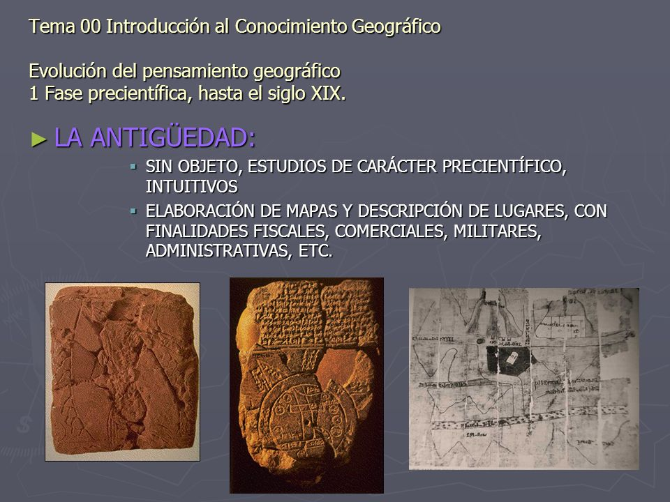 Tema 00 Introducción al Conocimiento Geográfico Evolución del pensamiento geográfico 1 Fase precientífica, hasta el siglo XIX.