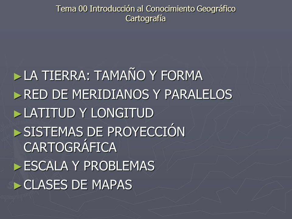 Tema 00 Introducción al Conocimiento Geográfico Cartografía