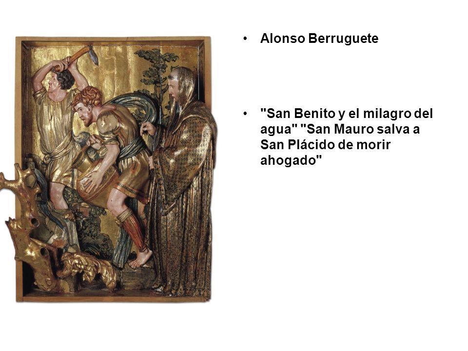 Alonso Berruguete San Benito y el milagro del agua San Mauro salva a San Plácido de morir ahogado