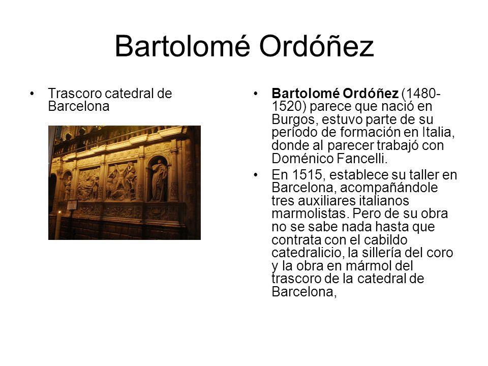 Bartolomé Ordóñez Trascoro catedral de Barcelona