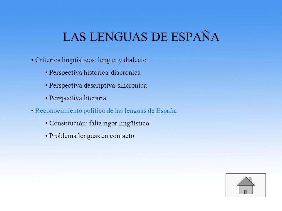 LAS LENGUAS DE ESPAÑA Criterios lingüísticos: lengua y dialecto