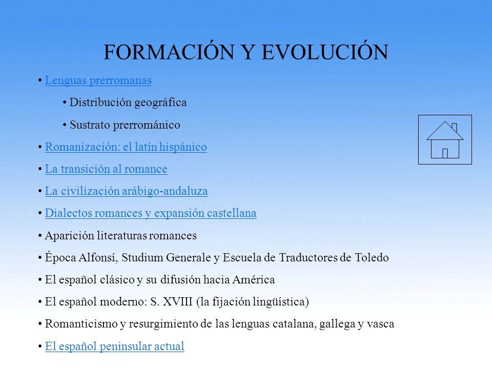 FORMACIÓN Y EVOLUCIÓN Lenguas prerromanas Distribución geográfica
