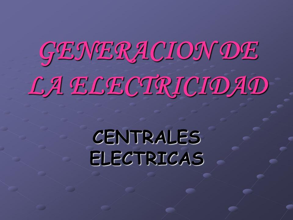GENERACION DE LA ELECTRICIDAD