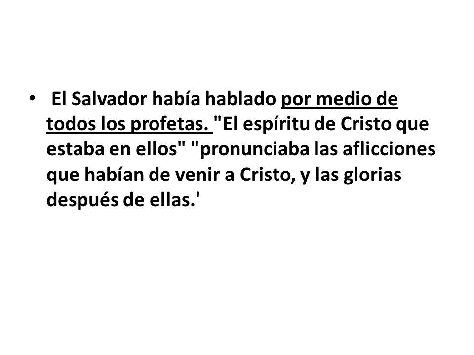 El Salvador había hablado por medio de todos los profetas