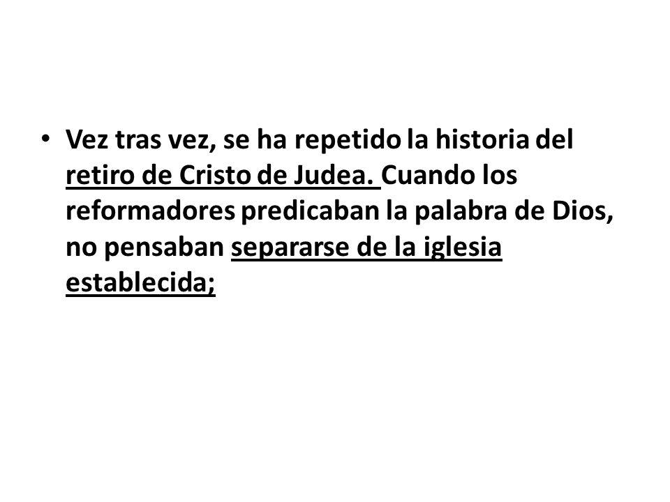 Vez tras vez, se ha repetido la historia del retiro de Cristo de Judea