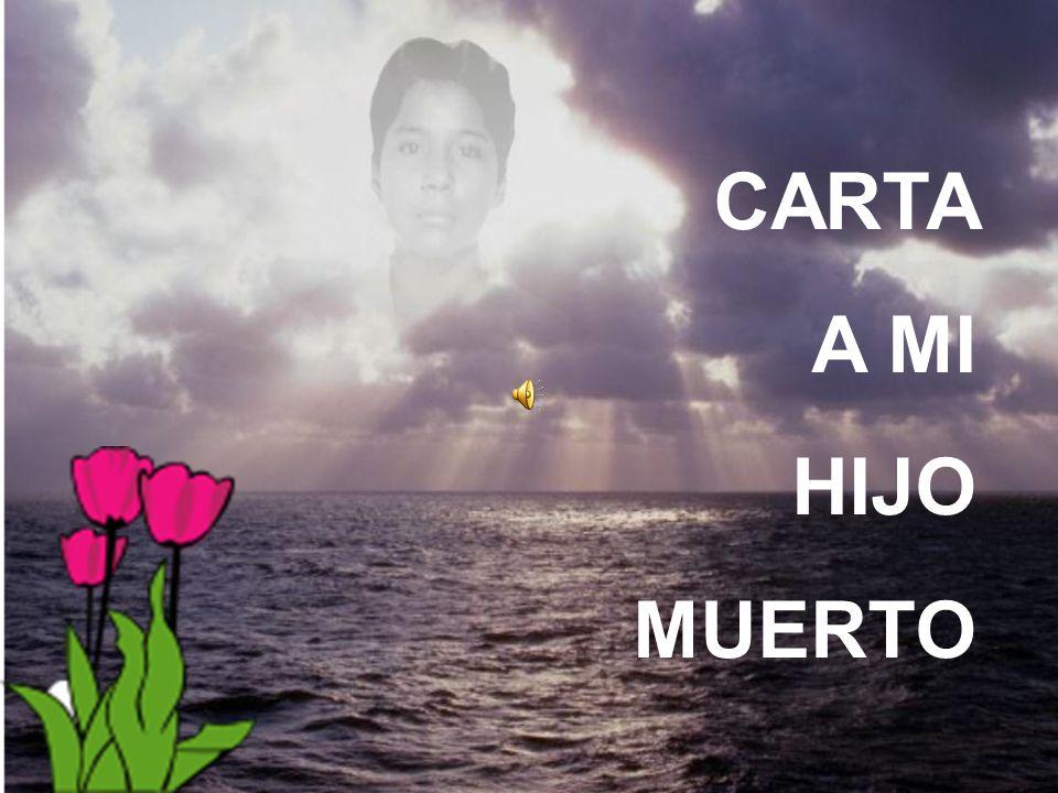 CARTA A MI HIJO MUERTO