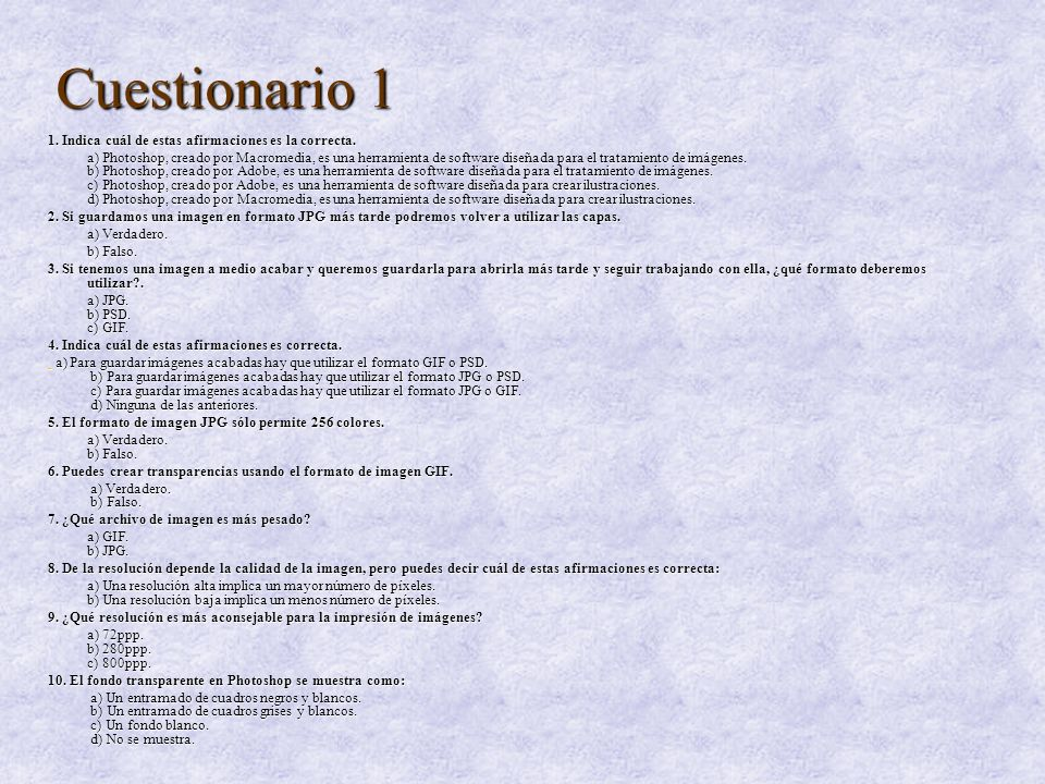 Cuestionario 1 1a/2b/3b/4c/5b/6a/7b/8a/9b/10b