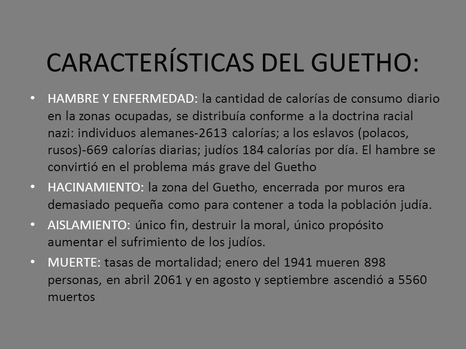 CARACTERÍSTICAS DEL GUETHO: