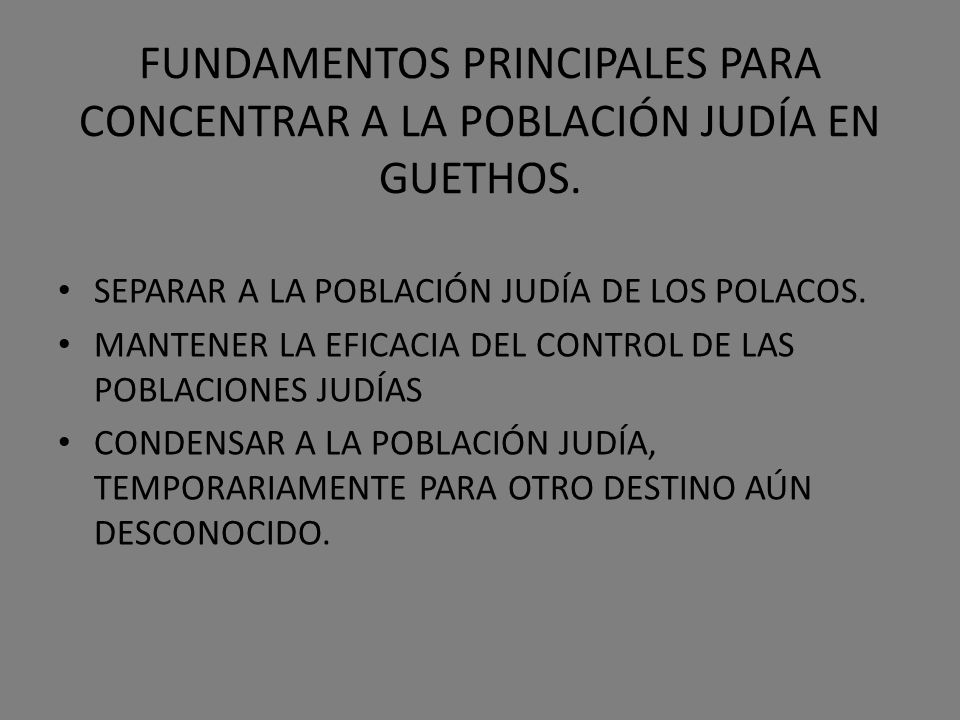 FUNDAMENTOS PRINCIPALES PARA CONCENTRAR A LA POBLACIÓN JUDÍA EN GUETHOS.
