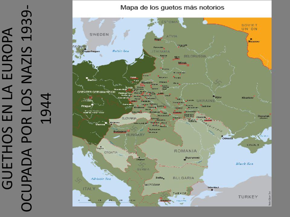 GUETHOS EN LA EUROPA OCUPADA POR LOS NAZIS 1939-1944
