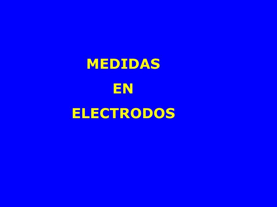 MEDIDAS EN ELECTRODOS