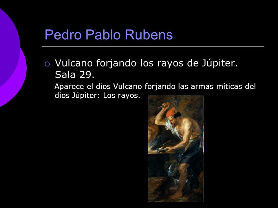 Pedro Pablo Rubens Vulcano forjando los rayos de Júpiter. Sala 29.
