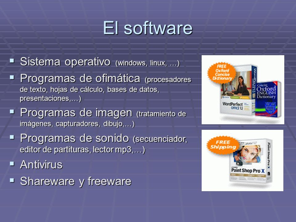 El software Sistema operativo (windows, linux, …)