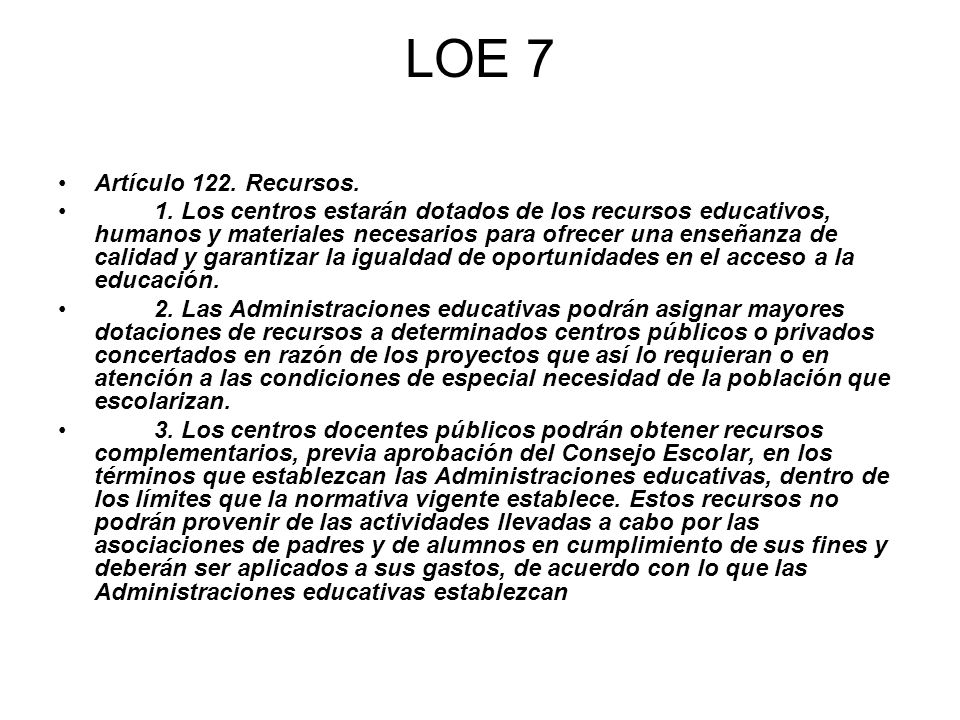 LOE 7 Artículo 122. Recursos.
