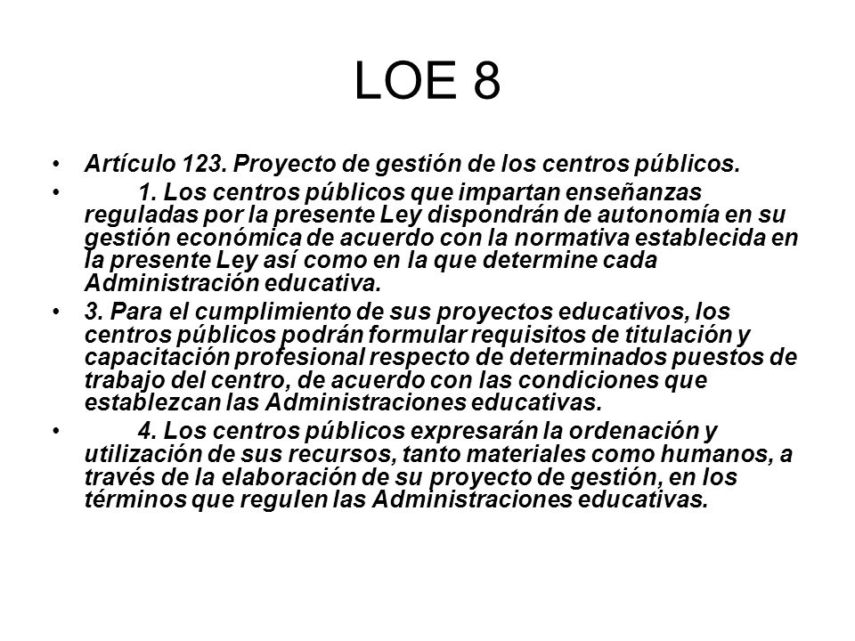 LOE 8 Artículo 123. Proyecto de gestión de los centros públicos.