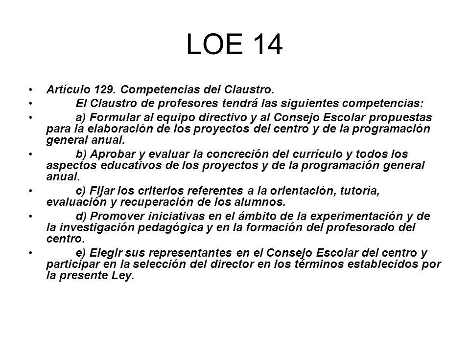 LOE 14 Artículo 129. Competencias del Claustro.