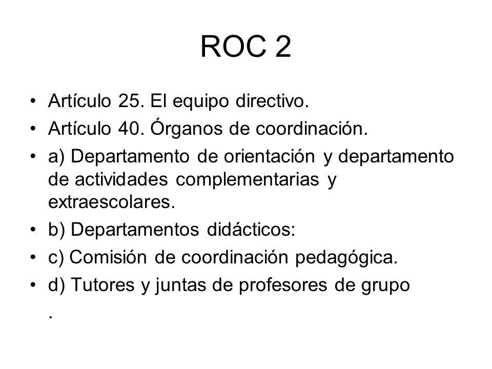 ROC 2 Artículo 25. El equipo directivo.