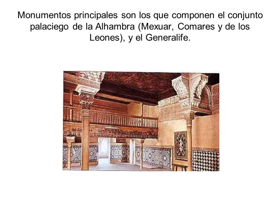 Monumentos principales son los que componen el conjunto palaciego de la Alhambra (Mexuar, Comares y de los Leones), y el Generalife.