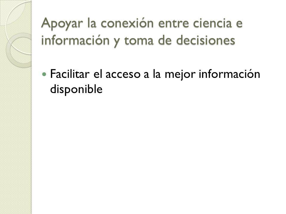 Apoyar la conexión entre ciencia e información y toma de decisiones