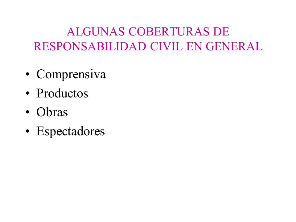 ALGUNAS COBERTURAS DE RESPONSABILIDAD CIVIL EN GENERAL