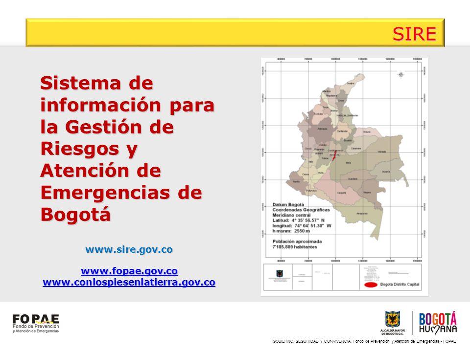 SIRE Sistema de información para la Gestión de Riesgos y Atención de Emergencias de Bogotá. www.sire.gov.co.