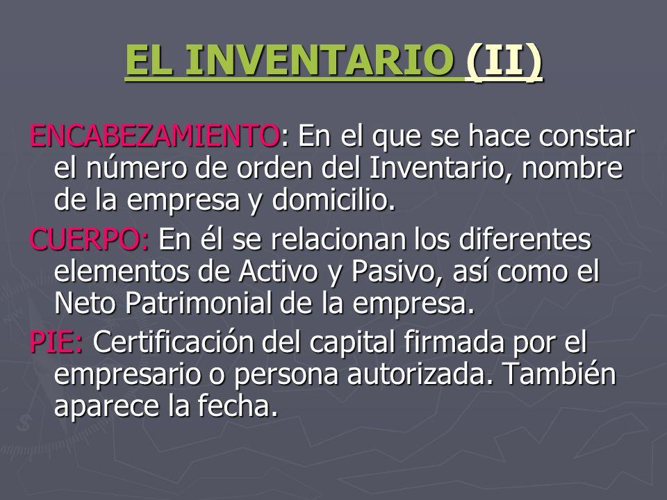 EL INVENTARIO (II) ENCABEZAMIENTO: En el que se hace constar el número de orden del Inventario, nombre de la empresa y domicilio.