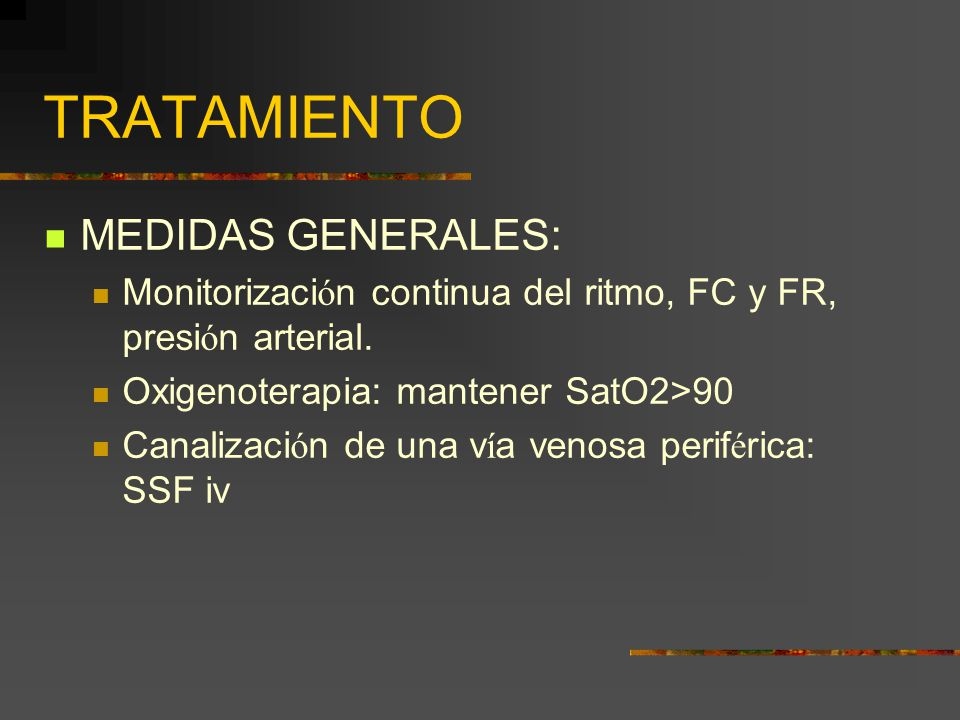 TRATAMIENTO MEDIDAS GENERALES: