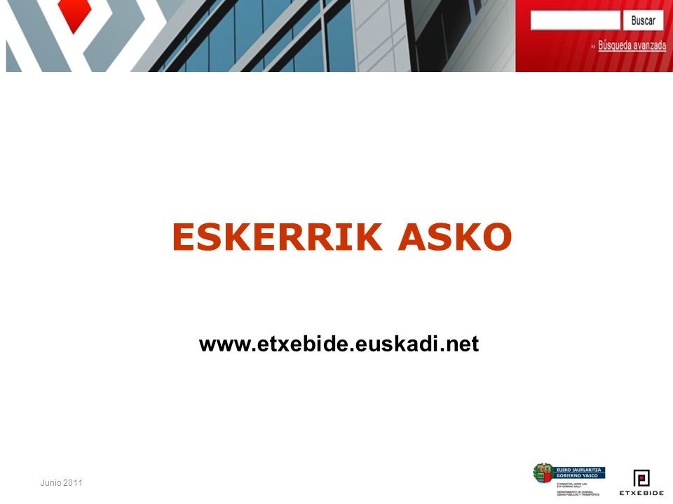 ESKERRIK ASKO www.etxebide.euskadi.net Junio 2011