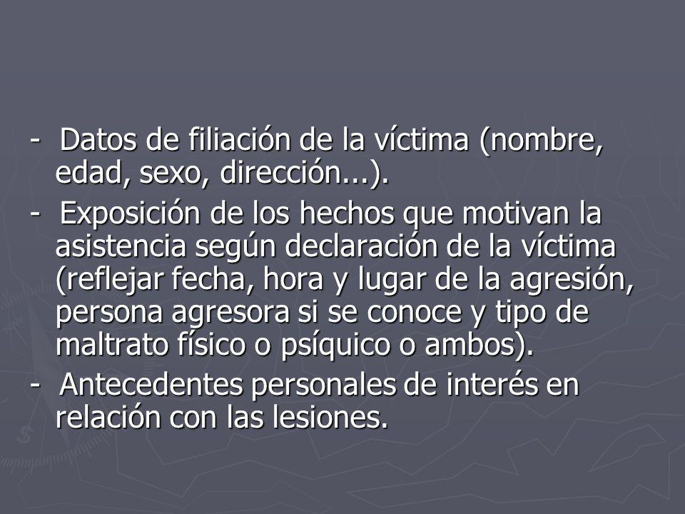 - Datos de filiación de la víctima (nombre, edad, sexo, dirección...).