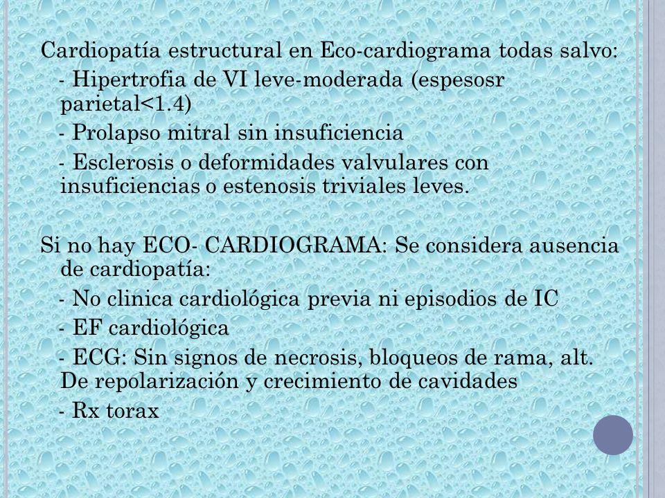 Cardiopatía estructural en Eco-cardiograma todas salvo: