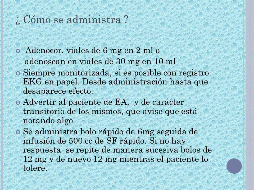 ¿ Cómo se administra Adenocor, viales de 6 mg en 2 ml o