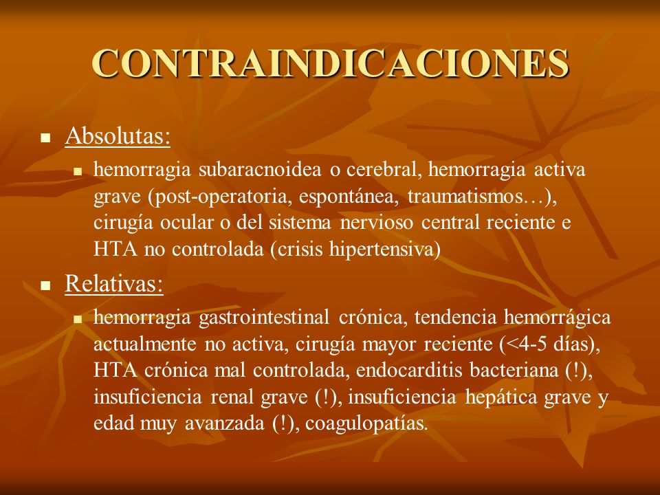 CONTRAINDICACIONES Absolutas: Relativas: