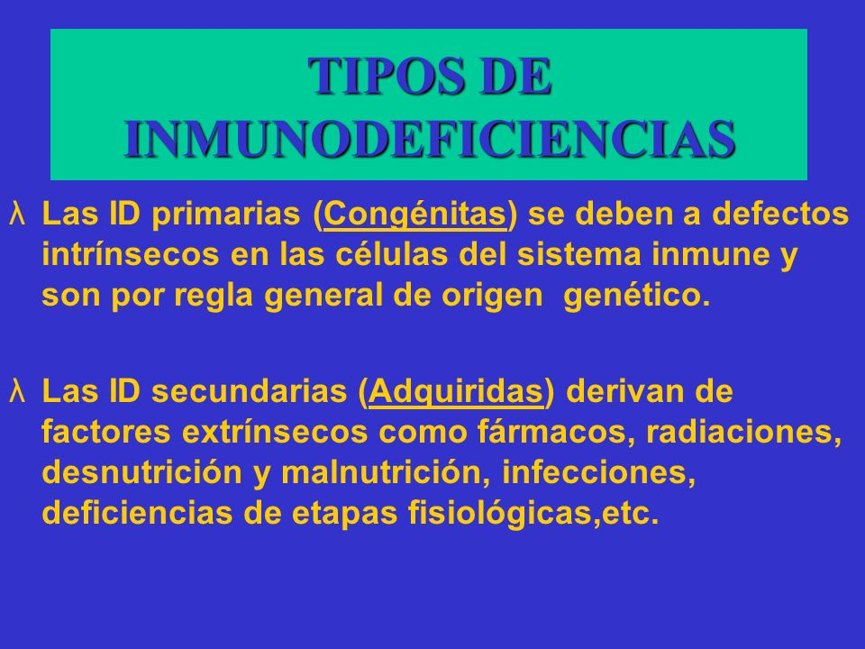 TIPOS DE INMUNODEFICIENCIAS