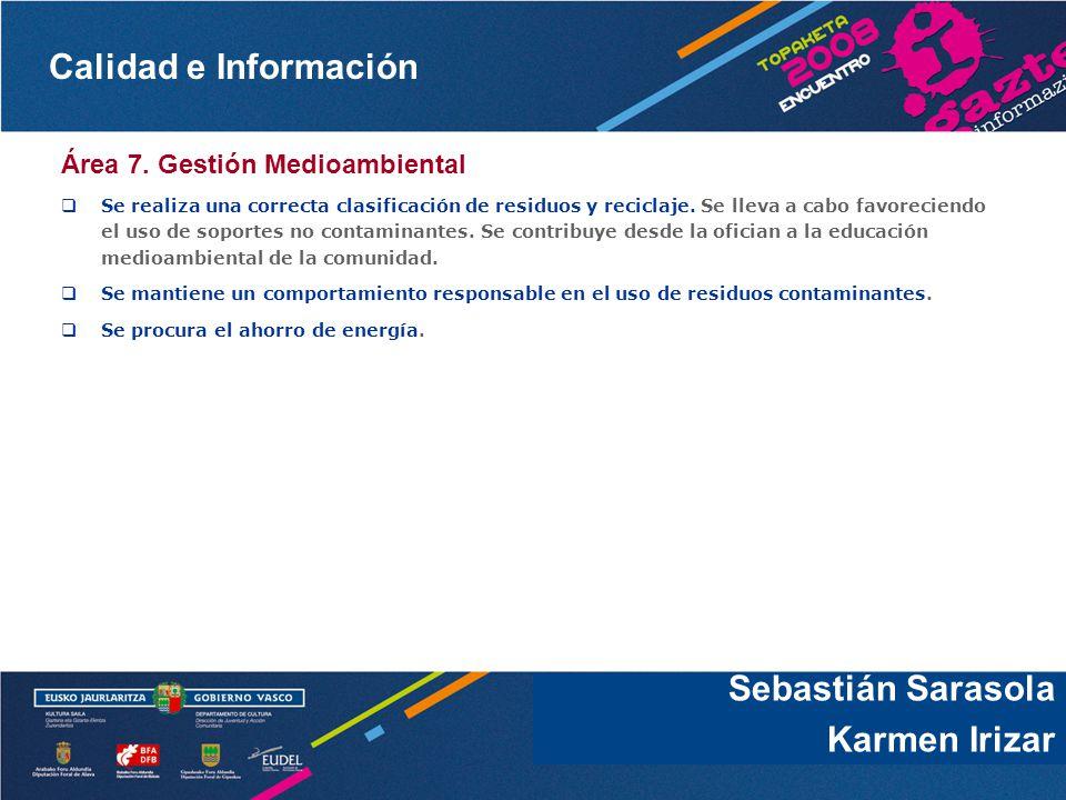 Sebastián Sarasola Karmen Irizar Área 7. Gestión Medioambiental