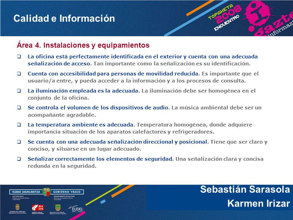 Sebastián Sarasola Karmen Irizar Área 4. Instalaciones y equipamientos