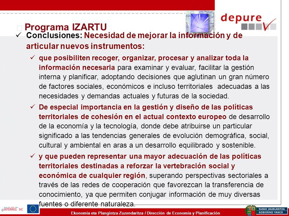 Programa IZARTU Conclusiones: Necesidad de mejorar la información y de articular nuevos instrumentos: